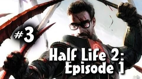 Half Life 2 Episode 1 Co-op w Nova & Ze Part 3