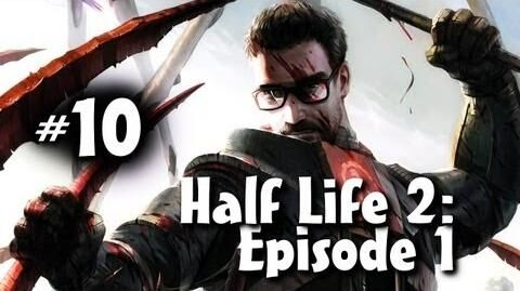 Half Life 2 Episode 1 Co-op w Nova & Ze Part 10
