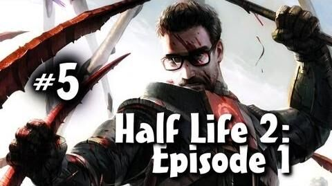 Half Life 2 Episode 1 Co-op w Nova & Ze Part 5