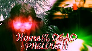 Phelous-HouseOfTheDead2981