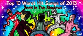 Top ten worst hit songs of 2013 by thebutterfly-d71u5l6
