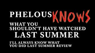 Know last summer phelous