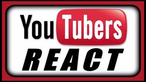 YouTubersReact