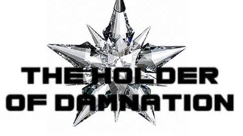 """The Holders Series - """"The Holder of Damnation"""""""