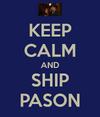 KEEP CALM AND SHIP PASON