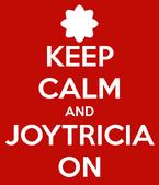 Keep-calm-and-joytricia-on