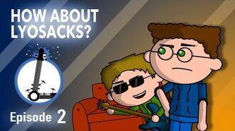 HOW ABOUT LYOSACKS? - The Lyosacks Ep. 2
