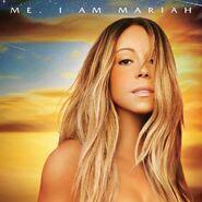 Me. I Am Mariah..
