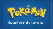 Pokemon (hypothetically speaking)