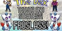 The Dex! Froslass! Episode 28!