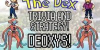 The Dex! Deoxys! Episode 34!