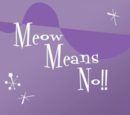 Meow Means No!