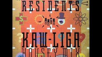 The Residents-Kaw Liga(The Housey Mix) 1989-0