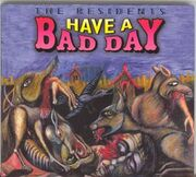 Have a bad day