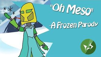 """""""Oh Meso"""" A Parody of Frozen"""