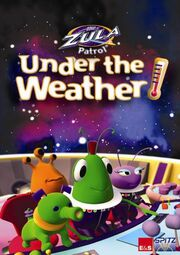 The Zula Patrol Under the Weather cover