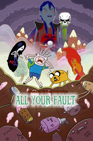 File:Adventure Time - All Your Fault.png
