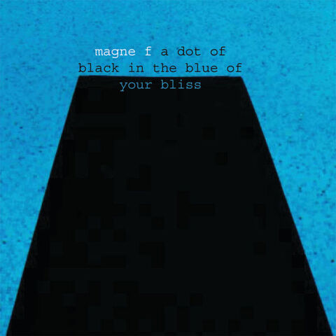 File:Magne f a dot of black in the blue of your bliss.jpg