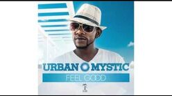 """Feel Good"" - Urban Mystic"