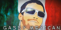 Gassy Mexican