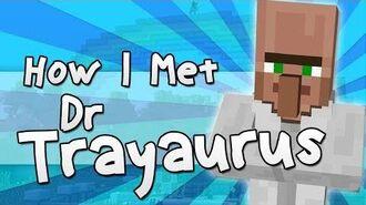 HOW I MET DR TRAYAURUS Minecraft-1