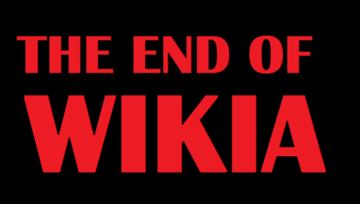The End of Wikia