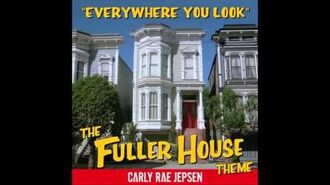 Fuller House Theme Song - Everywhere You Look