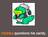 File:Clubba questions his sanity.png