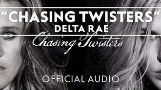 Delta Rae - Chasing Twisters -Official Audio-