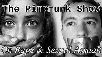 The Pimpmunk Show 39 (A discussion on Rape)