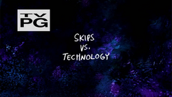 Skips vs. Technology Titlecard