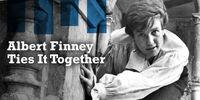 Albert Finney Ties It Together