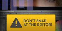 Dont Snap At The Editor