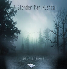 A Slenderman Musical Cover