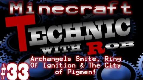 Minecraft Technic Part 33 Archangels Smite, Ring Of Ignition & The City of Pigmen!