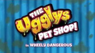 The Ugglys Pet Shop Cartoon 'Wheely Dangerous'