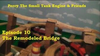 Percy The Small Tank Engine and Friends - The Remodeled Bridge