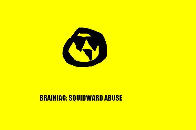 File:BrainiacSquidwardAbuseTitleCard.PNG