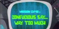 Confucius Say... Way Too Much
