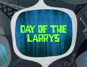 Day of the Larrys Titlecard