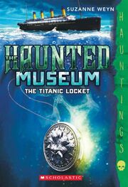 The Haunted Museum The Titanic Locket