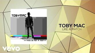TobyMac - Like A Match (Lyric Video)