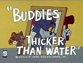 Buddies Thicker Than Water
