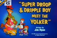 Super Droop & Dripple Boy Meet the Yolker title