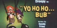 Yo Ho Ho... Bub
