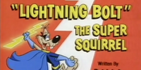Lightning Bolt the Super Squirrel