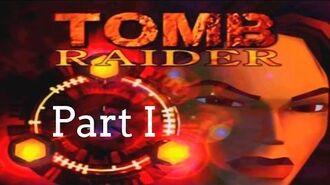 Tomb Raider 1 Walkthrough ~ Part I (?)