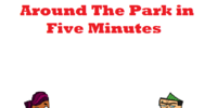 Around The Park in Five Minutes