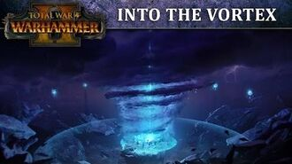 Total War WARHAMMER 2 – Into the Vortex