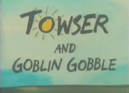TowserandtheGoblinGoppleTitleCard